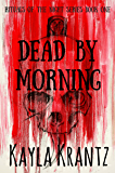 Dead by Morning (Rituals of the Night Series Book 1)