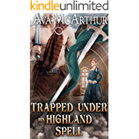 Trapped Under his Highland Spell: A Scottish Medieval Historical Romance (Tales Of Highland Might Book 4)