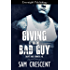Giving It to the Bad Guy (Saints and Sinners MC Book 3)