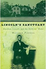 Lincoln's Sanctuary: Abraham Lincoln and the Soldiers' Home Kindle Edition