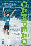 Como se tornar um campeão: A história de Adriano de Souza, o Mineirinho, da pobreza ao título mundial de surfe