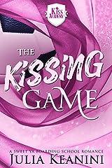 The Kissing Game: A Sweet YA Boarding School Romance (Kiss Academy Book 1) Kindle Edition