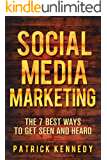 SOCIAL MEDIA MARKETING: The 7 Best Ways To Get Seen And Heard (Social Media Marketing Strategies Guide Book 1) (English Edition)