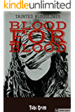 Blood for blood (Tainted Bloodlines Book 1)