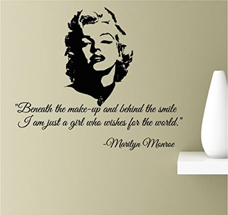 Beneath the make-up and behind the smile I am just a girl who wishes for  the world. Marilyn Monroe Vinyl Wall Art Inspirational Quotes Decal Sticker