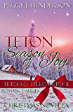Teton Season of Joy: Teton and Yellowstone Romance Series Christmas Novella (Teton Romance Trilogy Book 4) (English Edition)