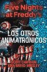 Five Nights at Freddy's. Los otros animatronicos (Spanish Edition)