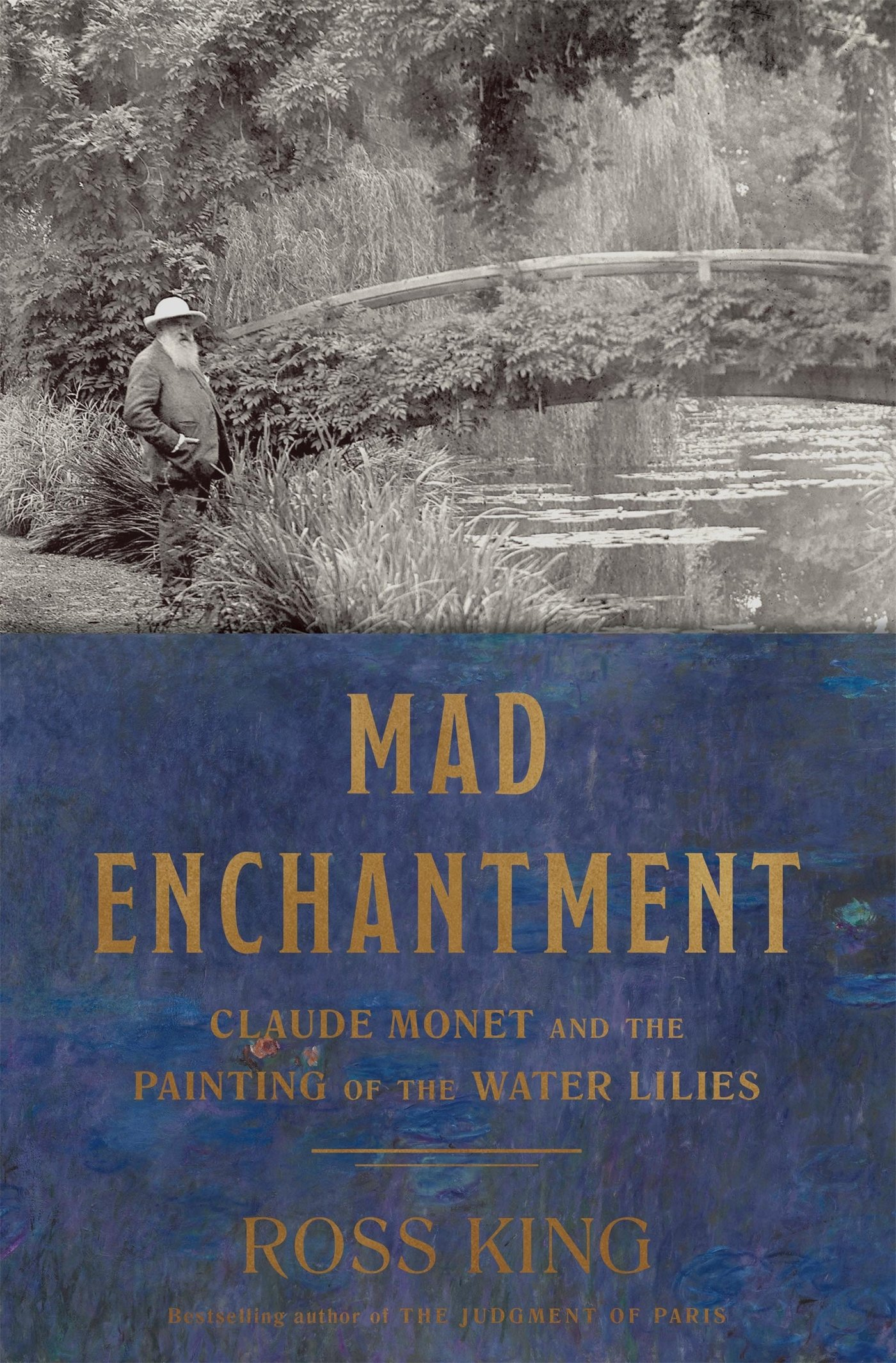 mad enchantment claude monet and the painting of the water lilies ross king 9781632860125 amazoncom books
