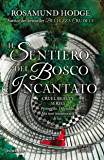 Il sentiero del bosco incantato (Cruel Beauty Series Vol. 2)