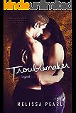 Troublemaker (A Songbird Novel)