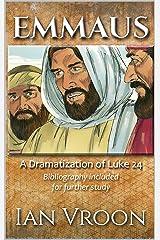 EMMAUS: A Dramatization of Luke 24 Kindle Edition