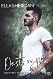 Destroy Me (Southern Nights: Enigma Book 3)