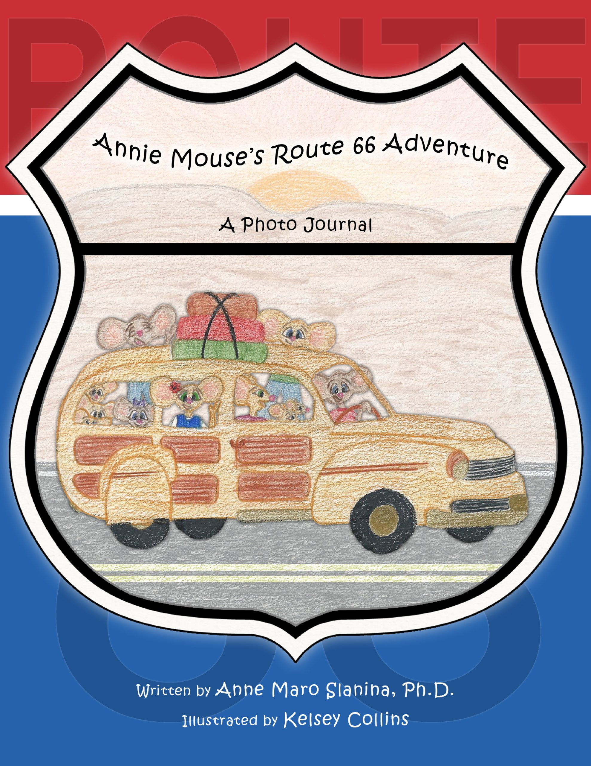 Annie mouses route 66 adventure a photo journal anne maro slanina annie mouses route 66 adventure a photo journal anne maro slanina kelsey collins 9780979337963 amazon books solutioingenieria Gallery