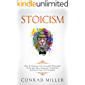 Stoicism: How To Integrate This Powerful Philosophy To Become More Balanced, Productive, And Reach Your Full Potential.