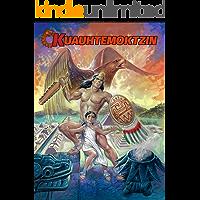 KUAUHTEMOKTZIN: Our History (English Edition)