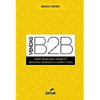 Vendas B2B. Como Negociar e Vender em Mercados Complexos e Competitivos