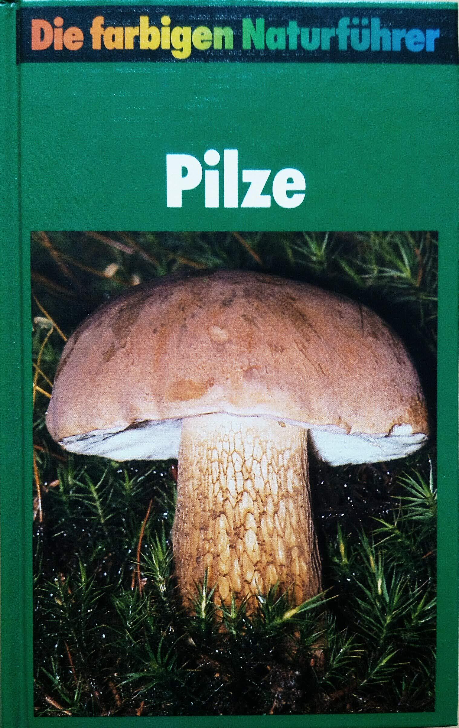 Pilze, Die farbigen Naturführer