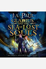 Gladius and the Sea of Lost Souls Audible Audiobook