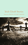 Irish Ghost Stories (Macmillan Collector's Library Book 59)