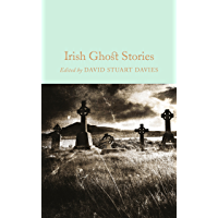 Irish Ghost Stories (Macmillan Collector's Library Book 59) (English Edition)