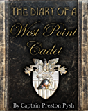 The Diary of a West Point Cadet: Captivating and Hilarious Stories for Developing the Leader Within You (English Edition)