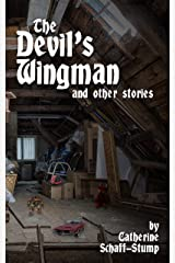 The Devil's Wingman and Other Stories Kindle Edition