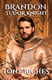 Brandon - Tudor Knight (The Brandon Trilogy Book 2) (English Edition)