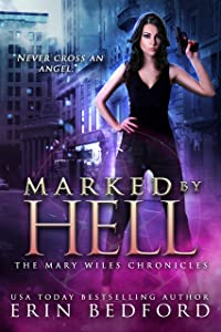 Marked By Hell (The Mary Wiles Chronicles Book 1)