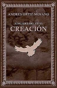 Adalides del Este: Creación (Spanish Edition)