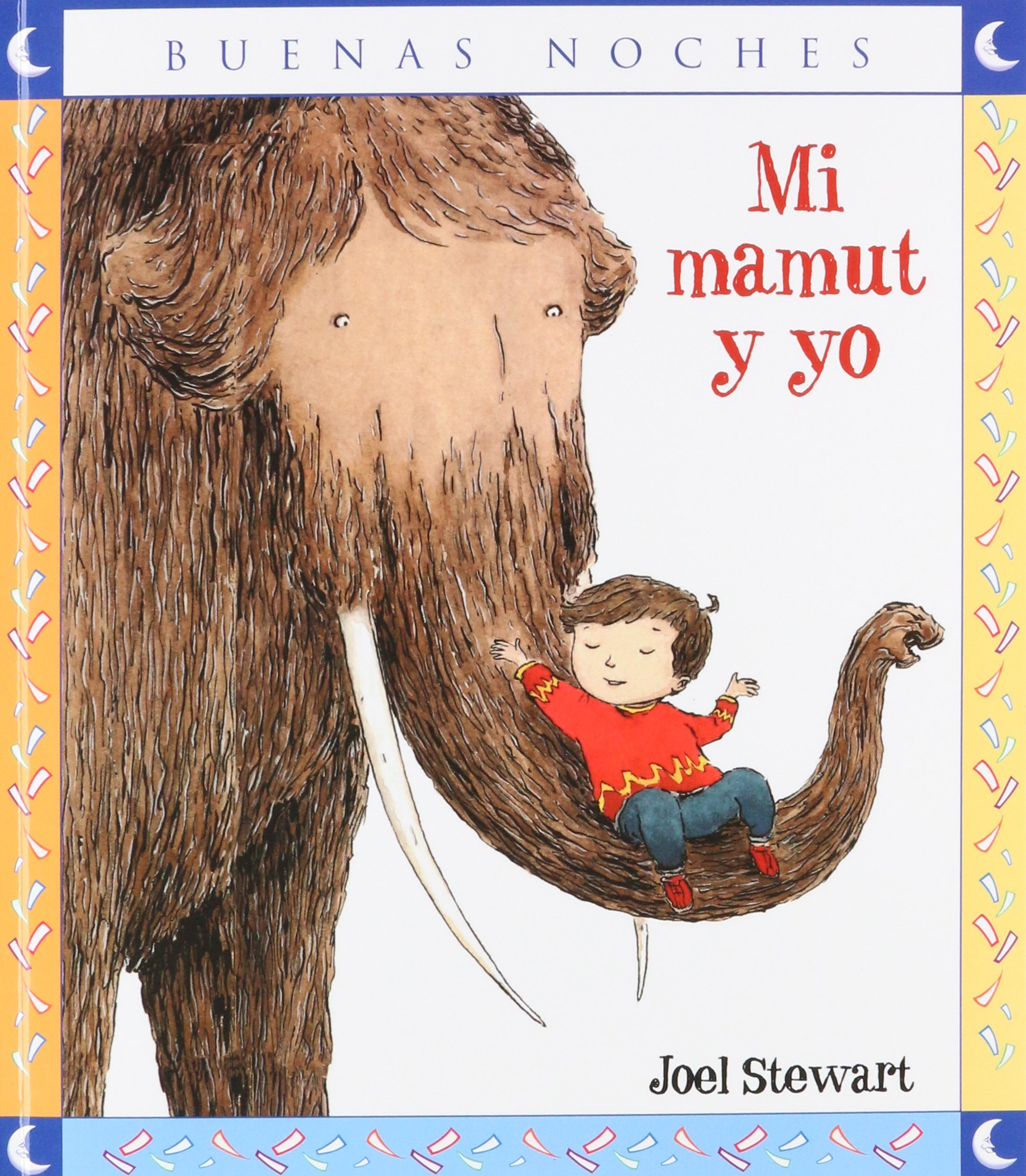 Mi mamut y yo / My mammoth and I (Spanish Edition): Joel Stewart: 9789584500649: Amazon.com: Books