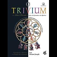 O Trivium: As artes liberais da lógica, da gramática e da retórica (Educação Clássica)