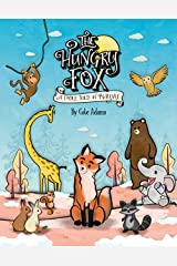 The Hungry Fox: a Fable Told in Rhyme (The Hungry Fox Adventures Book 1) Kindle Edition