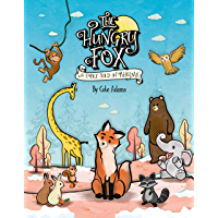 The Hungry Fox: a Fable Told in Rhyme (The Hungry Fox Adventures Book 1)