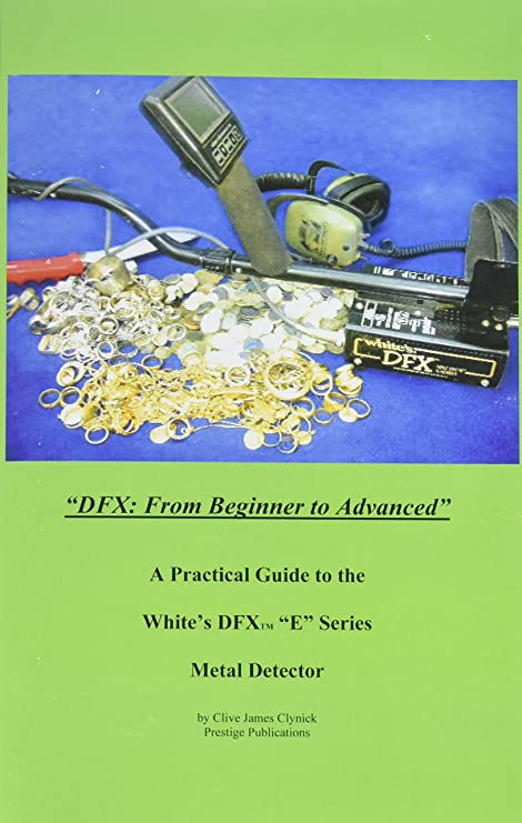 """DFX: From Beginner to Advanced"" A Practical Guide to the Whites DFX """