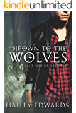 Thrown to the Wolves and Other Stories (Black Dog Universe)