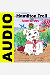 Hamilton Troll Meets Fiona the Dog: Hamilton Troll Adventures, Book 10 Audible Audiobook