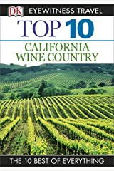 DK Eyewitness Top 10 California Wine Country (Pocket Travel Guide) Kindle Edition