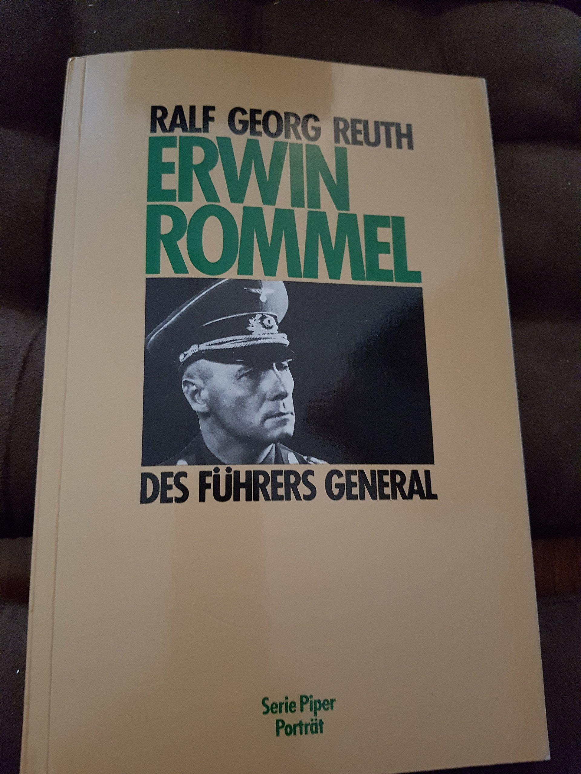 Erwin Rommel. Des Führers General