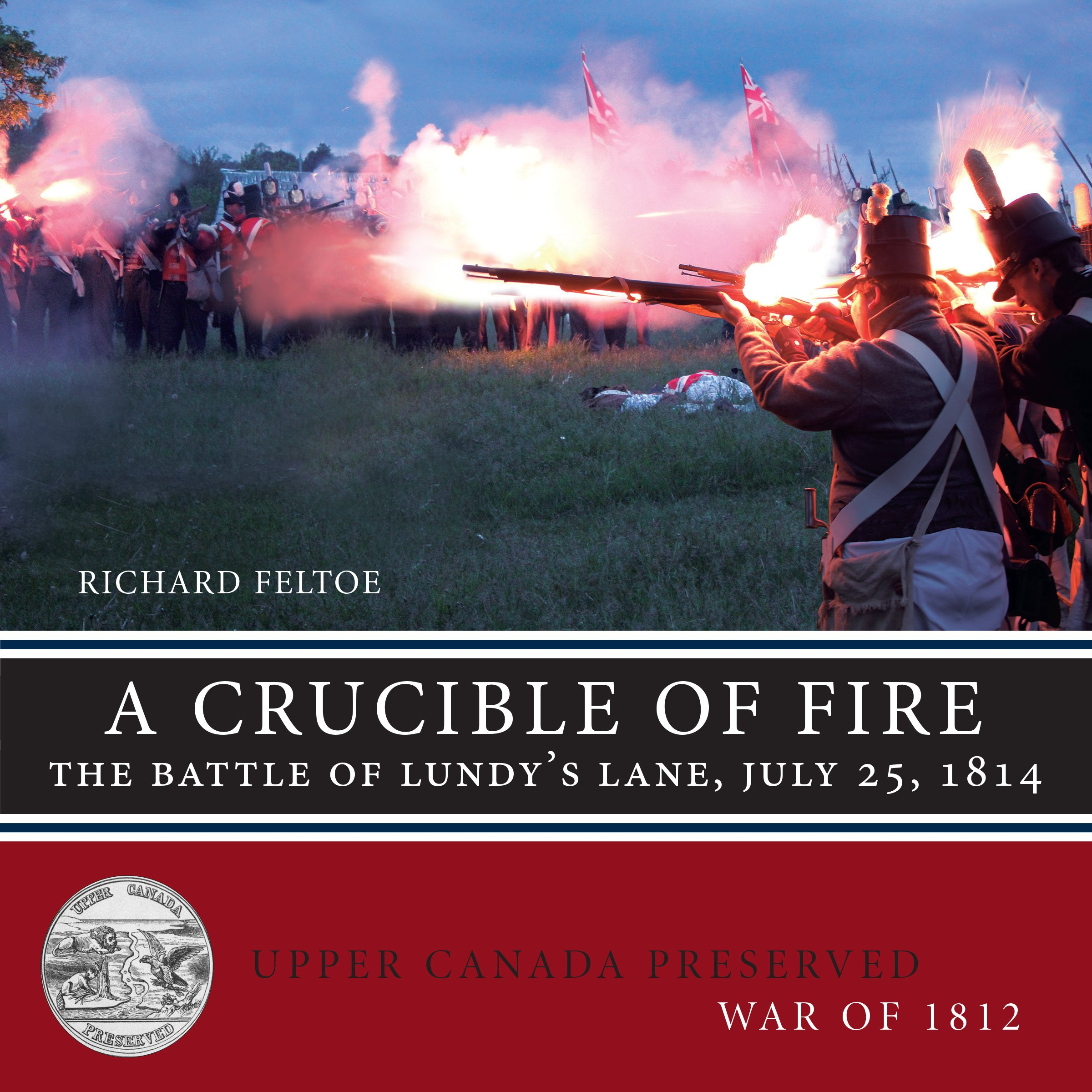 a-crucible-of-fire-the-battle-of-lundy-s-lane-july-25-1814-upper-canada-preserved-war-of-1812