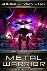 Metal Warrior: Ring of Steel (Mech Fighter Book 7) Kindle Edition