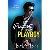 Pregnant by the Playboy (Fong Brothers Book 1)