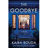 The Goodbye Year: A Novel