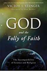 God and the Folly of Faith: The Incompatibility of Science and Religion Paperback