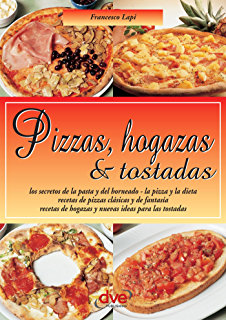 Pizzas, hogazas & tostadas. Las Guias Faciles (Spanish Edition)