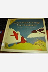 When birds change their feathers (Let's-read-and-find-out science book) Hardcover