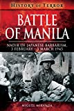 Battle of Manila: Nadir of Japanese Barbarism, 3 February – 3 March 1945 (History of Terror)
