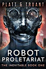 Robot Proletariat (The Inevitable Book 1) Kindle Edition