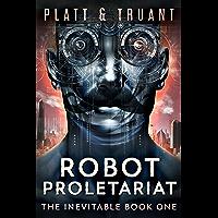 Robot Proletariat (The Inevitable Book 1) (English Edition)