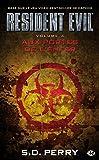 Resident Evil , Tome 4: Aux portes de l'enfer