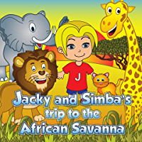 Jacky and Simba's trip to the African Savanna (Bedtime story about a Boy and his Pet, Picture Books, Preschool Books, Ages 3-8, Baby Books, Kids Book) (English Edition)